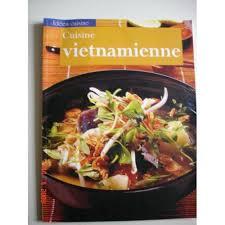 livre cuisine vietnamienne vietnamienne de délicieuses recettes épicées et vitaminées pour