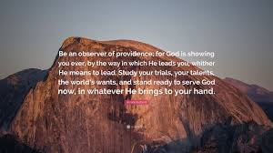 horace bushnell quote u201cbe an observer of providence for god is