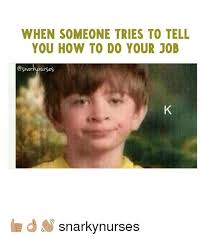 How To Do Memes - 25 best memes about do your job do your job memes
