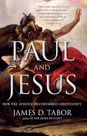 paul and jesus how the apostle transformed christianity james d