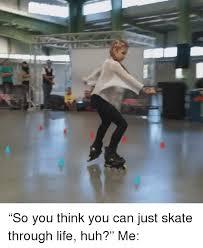Skating Memes - 25 best memes about skate skate memes