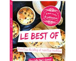 livre de cuisine professionnel les meilleurs livres de pâtisserie il était une fois la pâtisserie