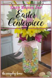 Decorating With Mason Jars For Easter by Mason Jar Easter Centerpiece The Everyday Home