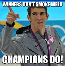 Michael Phelps Meme - winners don t smoke weed weknowmemes