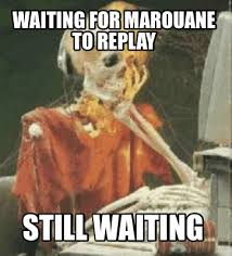 Waiting Meme - meme creator waiting for marouane to replay still waiting meme