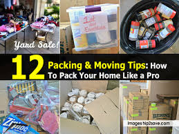 12 packing u0026 moving tips how to pack your home like a pro