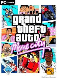 Theft Meme - grand theft auto meme city weknowmemes