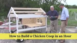 how to build a chicken coop in an hour youtube