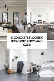 Concrete Floor Sweeping Compound by 31 Concrete Flooring Ideas With Pros And Cons Digsdigs