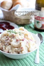 browned butter and garlic mashed potatoes dessert now dinner later