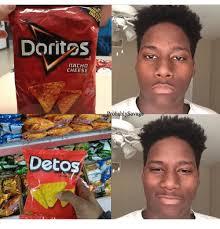 Doritos Meme - doritos nacho cheese deto probably savage dank meme on me me