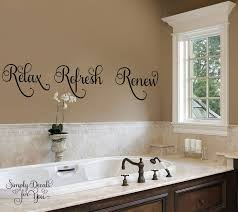 ideas for bathroom wall decor bathroom wall decals relax refresh renew bathroom wall decal by