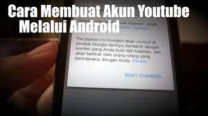 membuat akun youtube di hp cara membuat channel youtube di android youtube