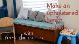 How To Make A Wood Toy Box Bench by How To Make An Upholstered Bench Cushion Youtube