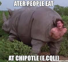 Chipotle Memes - ater people eat at chipotle e coli meme