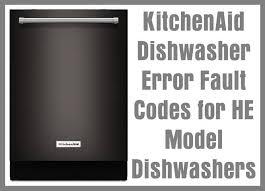Whirlpool Dishwasher Clean Light Blinking Kitchenaid Dishwasher Error Fault Codes For He Model Dishwashers