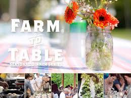 farm to table dinner farm to table swallowtail farm