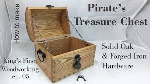 05 how to make a pirate u0027s treasure chest from oak u0026 forged iron