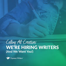 why should we hire you essay sample calling all creatives we re hiring writers and we want you all about the express writers team and why we re hiring writers like you