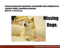 Lost Doge Meme - missing doge by sonic5heroes meme center