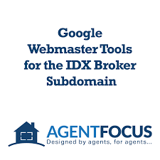 google webmaster tools for the idx broker subdomain agent focus