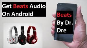 beats by dre apk get beats audio on android 2018