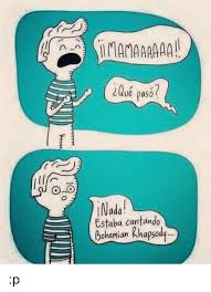 Bohemian Rhapsody Memes - maa ama ue pa50 nada estaba cantando bohemian rhapsody p rhapsody