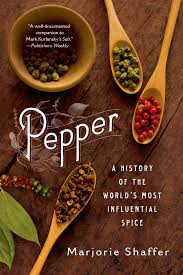 pepper a history of the world u0027s most influential spice marjorie