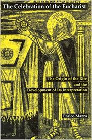 the celebration of eucharist the origin of the rite and the