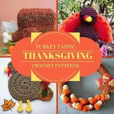 9 turkey tastic thanksgiving crochet patterns allfreecrochet