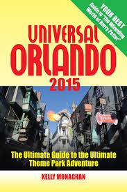 Universal Studios Orlando Map 2015 by Universal Orlando 2015 The Ultimate Guide To The Ultimate Theme