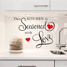 cuisine amour zero 2017 2015 this kitchen seasoned with wall quote sticker