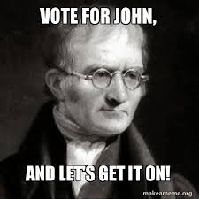 John Meme - vote for john and let s get it on make a meme
