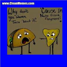 Funny Friend Memes - nacho friend clean memes the best the most online