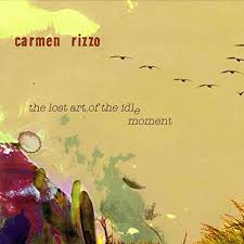 amazon com the lost art of the idle moment carmen rizzo mp3