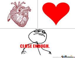 Close Enough Meme - close enough by bizarre meme center