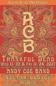 win tickets 40 annual thankful dead featuring andy coe band