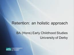 Counselling Studies And Skills Derby Retention An Holistic Approach Ba Hons Early Childhood Studies