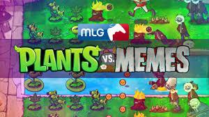 Meme Vs Meme - plants vs memes mlg youtube