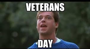 Funny Meme Of The Day - veterans day meme happy veterans day funny memes for facebook