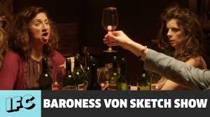 red wine ladies baroness von sketch show ifc youtube