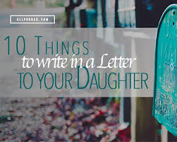 10 things to write in a letter to your daughter family first
