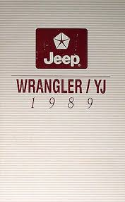 2001 jeep wrangler owners manual 1989 jeep wrangler yj owner s manual original