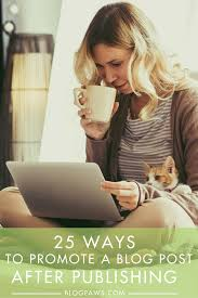 Blog Aggregators by 25 Ways To Promote A Blog Post After Publishing Blogpaws