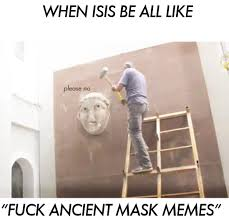 Egyptian Memes - ancient mask memes we hope our statues edgy egyptian memes