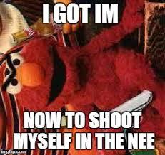Shoot Myself Meme - gangsta elmo imgflip