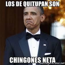 Neta Meme - los de quitupan son chingones neta not bad obama meme generator