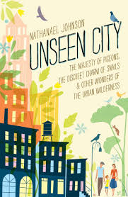 weeding wild suburbia all about unseen city u0027 searching for the life of the wild in the city the
