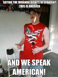 Miranda Meme - saying the miranda rights in spanish this is america and we speak