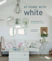 Rachel Ashwell Home by At Home With White Atlanta Bartlett Karena Callen Polly Wreford